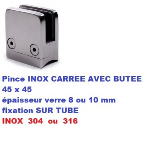 Pince verre INOX CARREE AVEC BUTEE fixation SUR TUBE