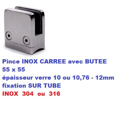 Pince verre CARREE avec BUTEE INOX fixation sur TUBE
