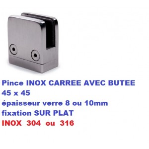 Pince verre inox CARREE AVEC BUTEE fixation SUR PLAT
